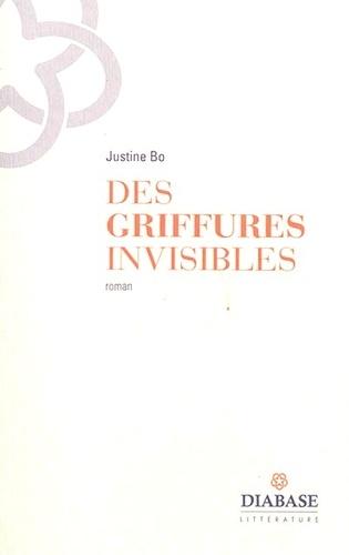 Justine Bo - Des griffures invisibles.