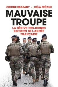 Justine Brabant - Mauvaise troupe - La dérive des jeunes recrues de l'armée française.