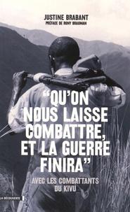 Quon nous laisse combattre, et la guerre finira - Avec les combattants du Kivu.pdf