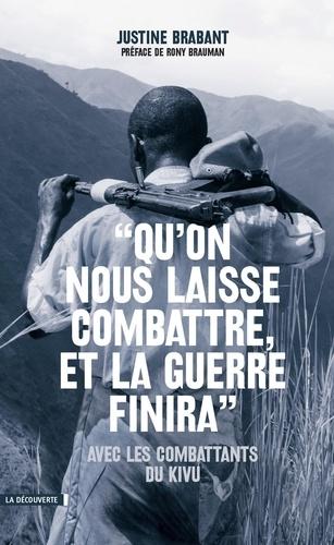 """""""Qu'on nous laisse combattre, et la guerre finira"""". Avec les combattants du Kivu"""
