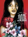 Justine Brax et Michel Piquemal - La robe rouge de Nonna.