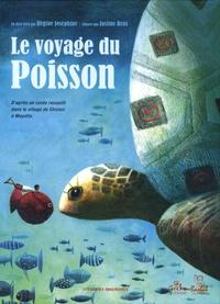 Justine Brax et Régine Joséphine - Le voyage du poisson.