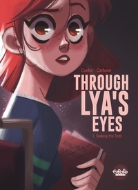 Justine Cunha et  Carbone - Through Lya's Eyes - Volume 1 - Seeking the Truth.