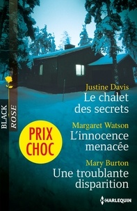 Justine Davis et Margaret Watson - Le chalet des secrets - L'innocence menacée - Une troublante disparition - (promotion).