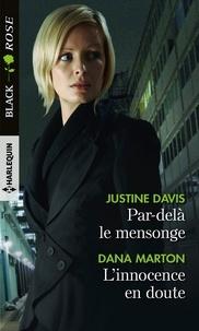 Justine Davis et Dana Marton - Par-delà le mensonge - L'innocence en doute.