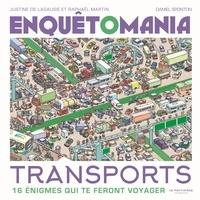Justine de Lagausie et Raphaël Martin - Enquêtomania transports - 16 énigmes qui te feront voyager.