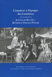 Justine de Reyniès et Bénédicte Peralez Peslier - L'amateur à l'époque des Lumières.