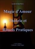 Justine de Saint Pierre - Magie d'amour - Théorie et rituels pratiques.