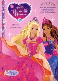 Justine Fontes - Barbie et le Palais de Diamant - Un livre panoramique avec des autocollants.