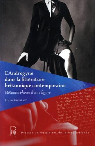L'Androgyne dans la littérature britannique contemporaine. Métamorphoses d'une figure