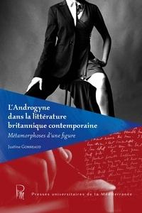 Justine Gonneaud - L'Androgyne dans la littérature britannique contemporaine - Métamorphoses d'une figure.