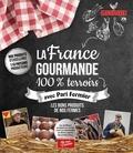 Justine Gourbière et Josselin Thibaudault - La France gourmande - 100% terroirs.