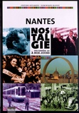Justine Guilbaud et Dominique Bloyet - Nantes nostalgie - Des années 50 à nos jours.