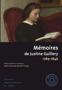Marie-Paule de Weerdt-Pilorge et Justine Guillery - Mémoires de Justine Guillery - 1789-1846.