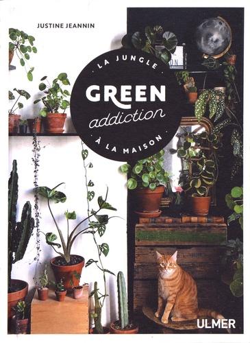 Green addiction. La jungle à la maison