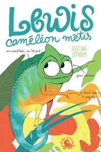Justine Jotham - Lewis caméléon métis.