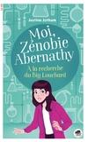 Justine Jotham - Moi, Zénobie Abernathy  : A la recherche du Big Louchard.