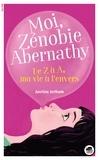 Justine Jotham - Moi, Zénobie Abernathy  : De Z à A, ma vie à l'envers.