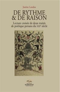 Justine Landau - De rythme & de raison - Lecture croisée de deux traités de poétique persans du XIIIe siècle.