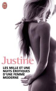 Justine - Les mille et une nuits érotiques d'une femme moderne - Contes érotiques.