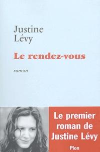 Justine Lévy - Le rendez-vous.
