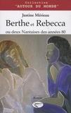Justine Mérieau - Berthe et Rebecca ou deux Nantaises des années 80.