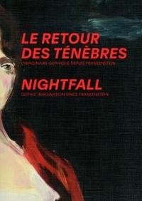 Justine Moeckli et Andrei Pop - Le retour des ténèbres - L'imaginaire gothique depuis Frankenstein.