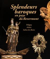 Splendeurs baroques en pays du Revermont- Les arts au service de l'Eglise catholique (1571-1789) - Justine Sève |