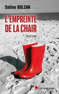 Sabine Bolzan - L'empreinte de la chair 1 : Justine - Justine.