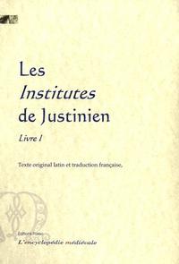 Justinien Ier - Les Institutes - Livre 1, édition bilingue français-latin.