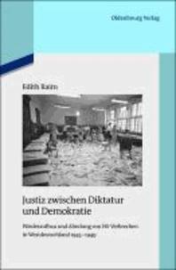 Justiz zwischen Diktatur und Demokratie - Wiederaufbau und Ahndung von NS-Verbrechen in Westdeutschland 1945-1949.