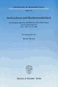 Justizreform und Rechtsstaatlichkeit - Forschungssymposium anläßlich des 100. Geburtstages von Carl Hermann Ule (26.2.1907 - 16.5.1999)..