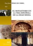 Justo Perez de Urbel - El monasterio en la vida espanola de la edad media.
