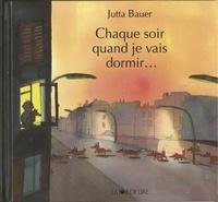 Jutta Bauer - Chaque soir quand je vais dormir....