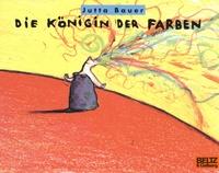 Jutta Bauer - Die Königin der Farben.