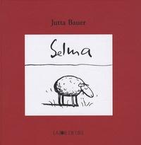 Jutta Bauer - Selma.
