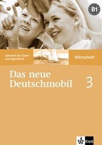 Das Neue Deutschmobil 3, Wörterheft - Niveau B1, Lehrwerk für Kinder.pdf