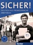 Jutta Orth-Chambah et Michaela Perlmann-Balme - Sicher! B1+ - Deutsch Als Fremdsprache Arbeitsbuch. 1 CD audio