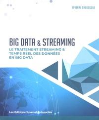 Juvénal Chokogoue - Big Data & Streaming - Le traitement streaming & temps réel des données en Big Data.