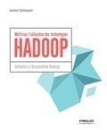 Juvénal Chokogoue - Maîtrisez l'utilisation des technologies Hadoop - Initiation à l'écosystème Hadoop.