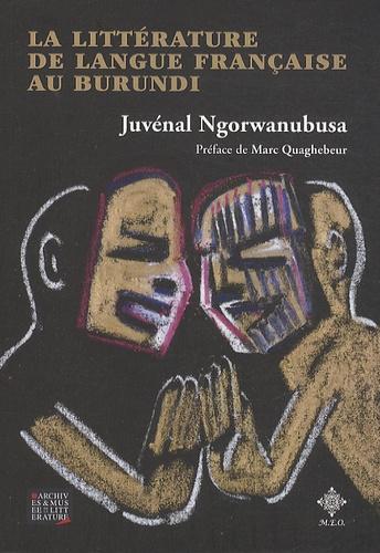 Juvenal Ngorwanubusa - La littérature de langue française au Burundi.