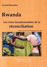 Juvénal Rutumbu - Rwanda - Les voies incontournables de la réconciliation.