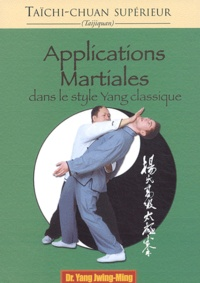 Jwing-Ming Yang - Applications martiales dans le style Yang classiques.