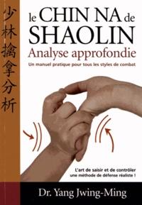 Jwing-Ming Yang - Chin-na du Shaolin - Analyse approfondie.