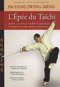 Jwing-Ming Yang - L'épée du Taïchi - Dans le style Yang classique.