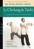 Jwing-Ming Yang - Le chi-kung du Taïchi - Essence du taïchi-chuan interne.