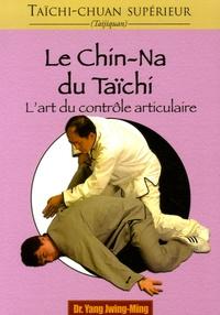 Jwing-Ming Yang - Le chin-na du taïchi - L'art du contrôle articulaire.