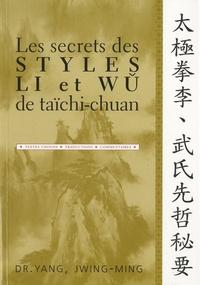 Jwing-Ming Yang - Les secrets des styles Li et Wu de taïchi-chuan.