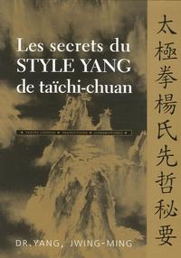 Les secrets du style Yang de taïchi-chuan - Jwing-Ming Yang |