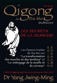 Jwing-Ming Yang - Qigong de Da Mo - Les secrets de la jeunesse.